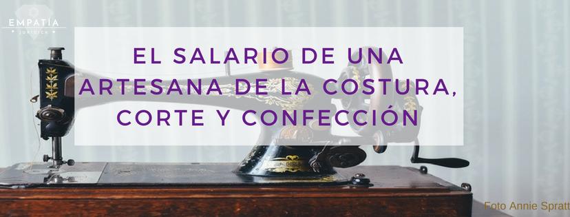 Claves legales para establecer un salario justo para una Artesana de la costura, corte y confección.